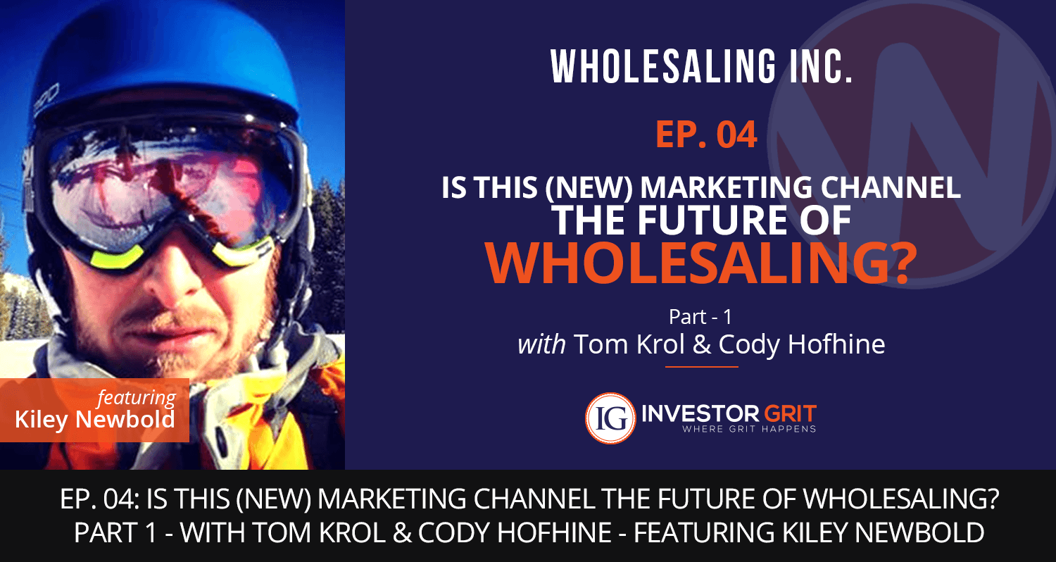 Podcast-EP-4- Is this (NEW) Marketing Channel the Future of Wholesaling
