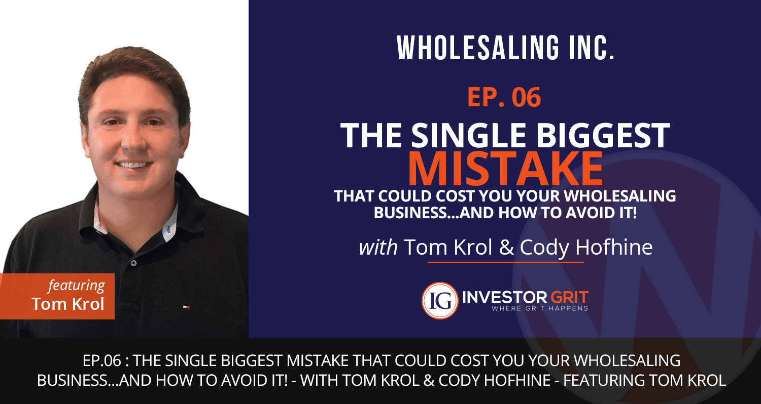 Podcast-EP-6- The Biggest Mistake That Could Cost You Your Wholesaling Business