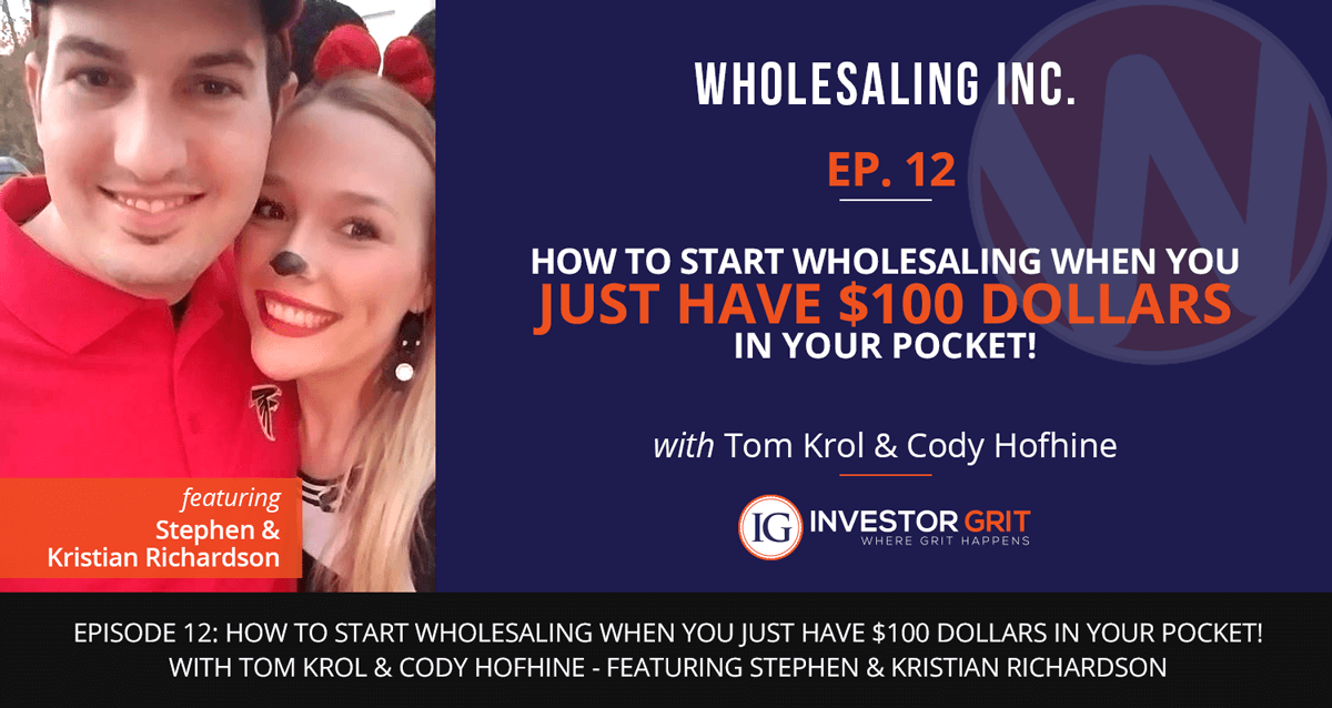 Podcast-EP-12- How to Start Wholesaling with Just $100 in Your Pocket