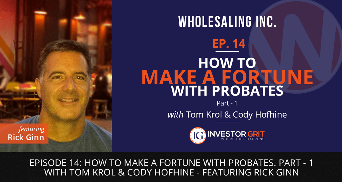 Podcast-EP-14- How to Make a Fortune with Probates- Part 1
