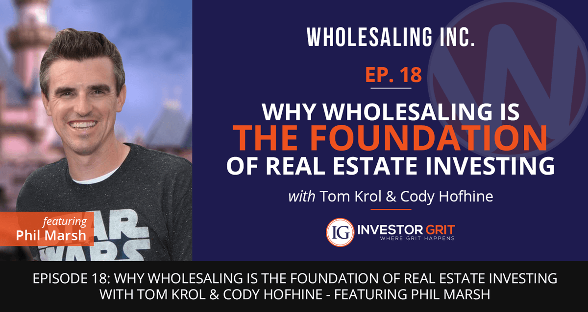 Podcast-EP-18- Why Wholesaling is the Foundation of Real Estate Investing